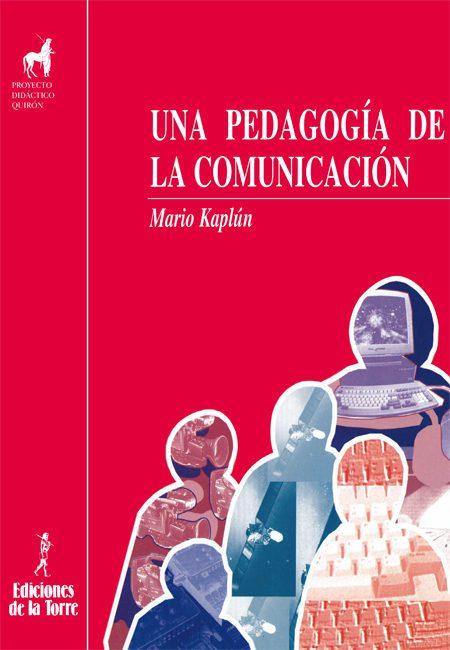 Una pedagogía de la comunicación – Mario Kaplún