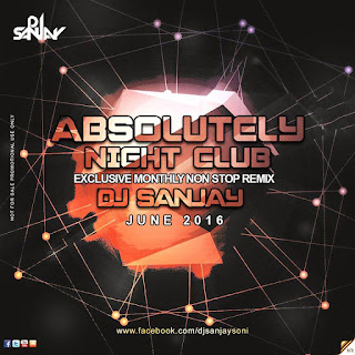 Absolutely+Night+Club+(June+2016)+-+DJ+Sanjay.mp3