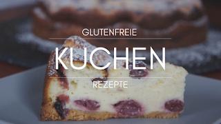 glutenfreie Kuchenrezepte