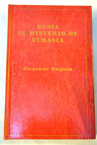 Rusia, el Misterio de Eurasia de Alexander Dugin