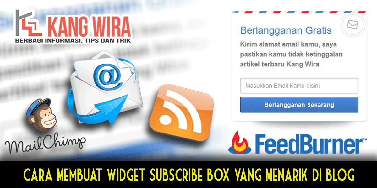 Cara Membuat Widget Subscribe Box yang Menarik di Blog