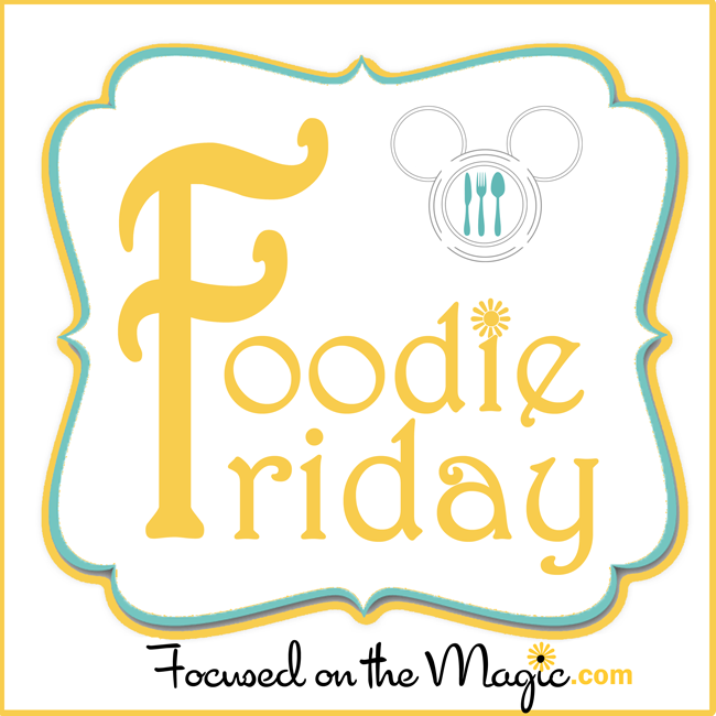 Focused on the Magic Foodie Friday