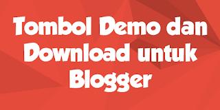 Cara Membuat Tombol Demo dan Download pada Blog