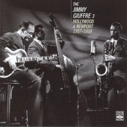 The Jimmy Giuffre 3, Hollywood and Newport 1957-1958
