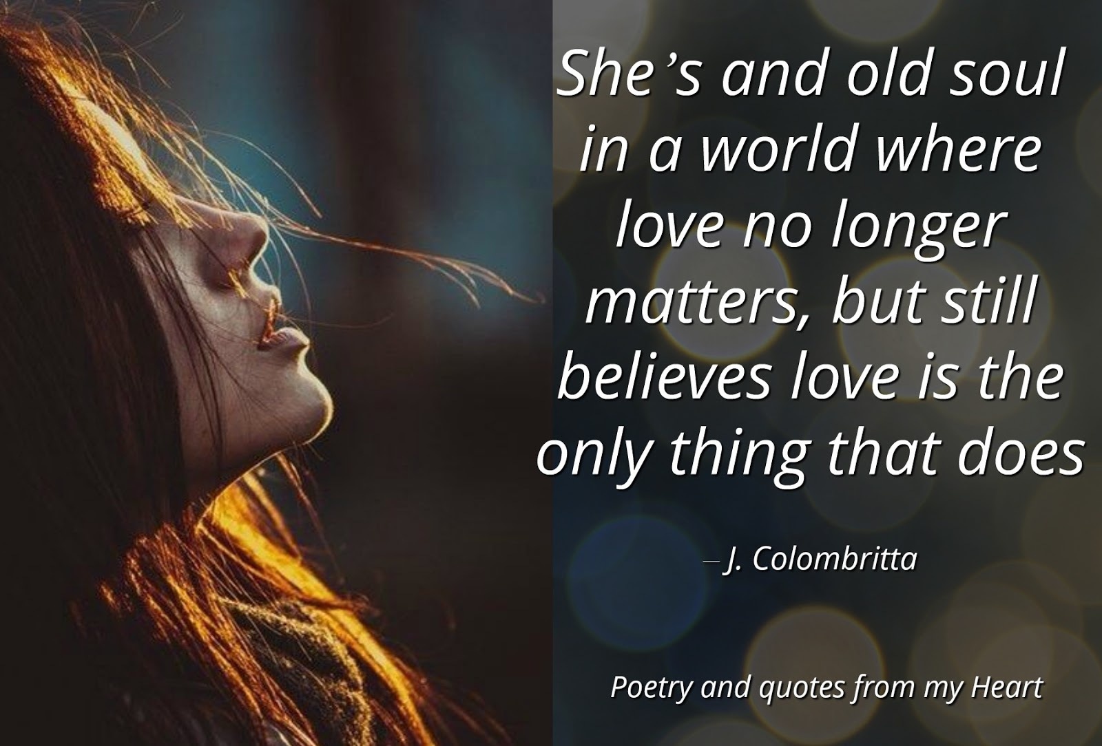 Poetry And Quotes From My Heart Shes An Old Soul In A World Where