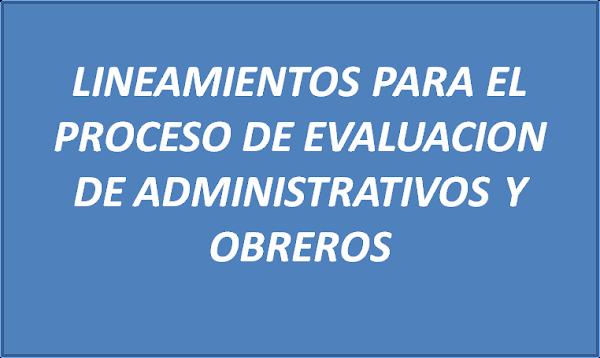 LINEAMIENTOS PARA EL PROCESO DE EVALUACIONES DE ADMINISTRATIVOS Y OBREROS