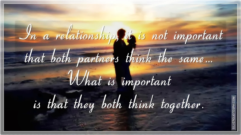 In A Relationship, It Is Not Important That Both Partners Think The Same, Picture Quotes, Love Quotes, Sad Quotes, Sweet Quotes, Birthday Quotes, Friendship Quotes, Inspirational Quotes, Tagalog Quotes