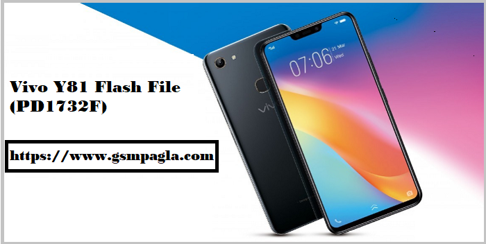 Vivo Y81 Flash File (PD1732F) Stock Rom By GsmPagla