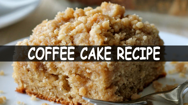 How To Make Coffee Cake Recipe | Coffee Cake Recipe | Cake Recipe