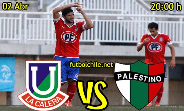 VER STREAM RESULTADO EN VIVO, ONLINE: Unión La Calera vs Palestino,