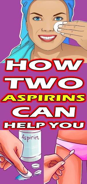 How two aspirins can help you delete the spots, wrinkles and scars of the face