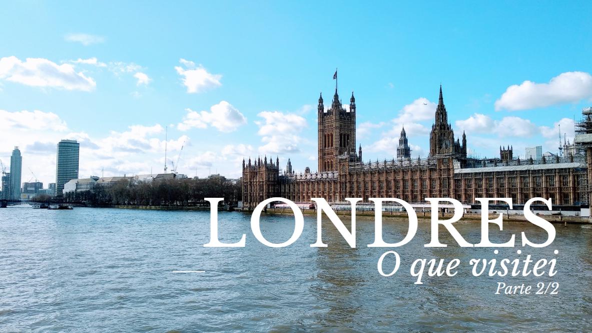 Londres: O que visitei - Parte 2