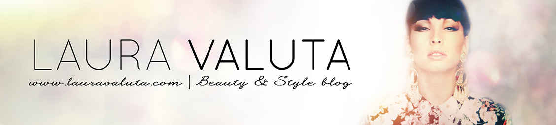 Beauty & Style blog by Laura Valuta