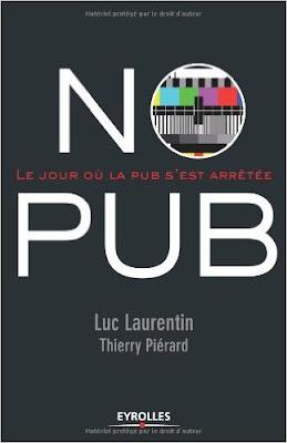 Télécharger Livre Gratuit No Pub - Le jour où la pub s'est arrêtée pdf