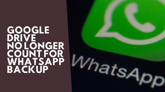 Is WhatsApp backup not count with Google Drive ?