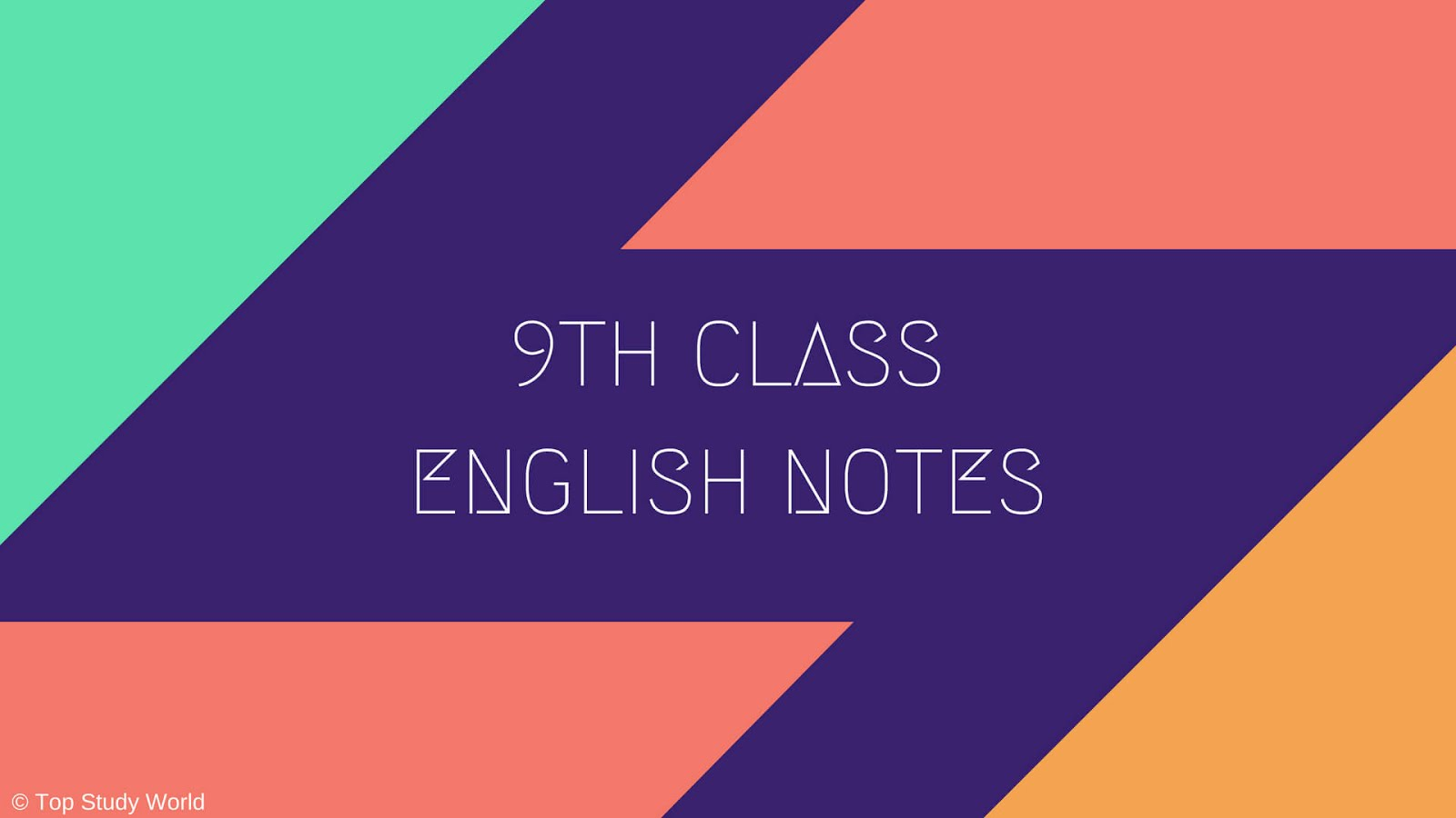 9th Class English Notes for 12 Units in PDF (For Punjab and