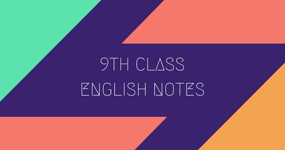 9th Class English Notes for 12 Units in PDF (For Punjab and Federal