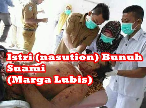 "Lubis Dibunuh Istrinya br Nasution ""Uma Do Hape Bunuh Bapakki"""