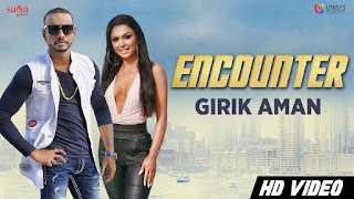 Encounter – Girik Aman Video HD Download