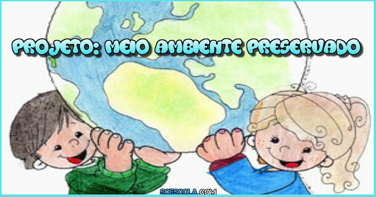 Projeto Meio Ambiente Preservado Qualidade De Vida E