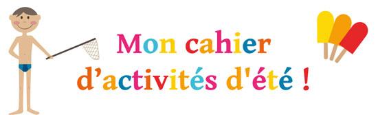 http://www.cap-eveil.fr/images/stories/JeuxImprim/Themes/Cahiers_activites/cahier_activites_ete.pdf