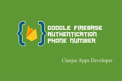 Cara Autentikasi Menggunakan Nomor Telepon pada Firebase