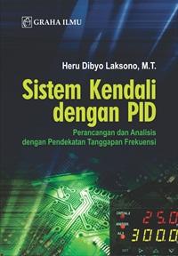 Sistem Kendali dengan PID; Perancangan dan Analisis dengan Pendekatan Tanggapan Frekuensi