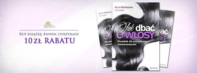 http://triny.pl/kosmetyki/2323-anna-kolomycew-anwen-jak-dbac-o-wlosy-poradnik-dla-poczatkujacej-wlosomaniaczki.html?a=av
