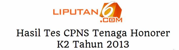 Pengumuman Hasil Test K2 Tahun 2013 Pengumuman Penerimaan Pendaftaran Tes Cpns Online 2016 Rpp Terbaru 4 Links Situs Pengumuman Online Kelulusan Cpns 2013