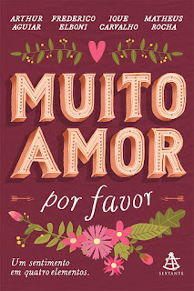 Muito amor, por favor, Arthur Aguiar, Frederico Elboni, Ique Carvalho, Matheus Rocha
