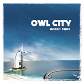 Owl City - Ocean Eyes (2009)