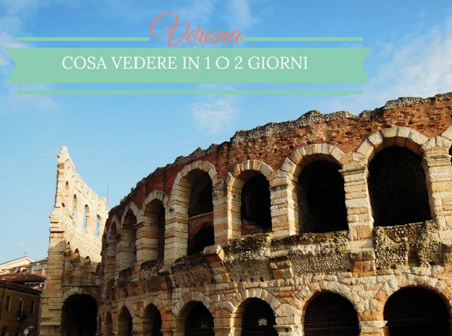 Cosa vedere a Verona in 1 o 2 giorni