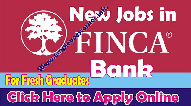 Latest Finca Bank Jobs in Pakistan