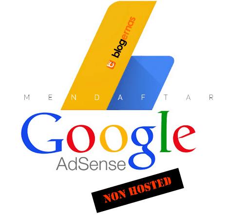 Cara Daftar Adsense Non Hosted 2018 Full Gambar