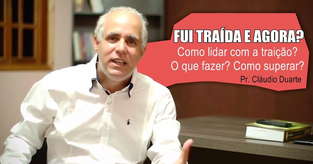 Pastor Cláudio Duarte Traição Como Lidar Como Superar Prcláudio