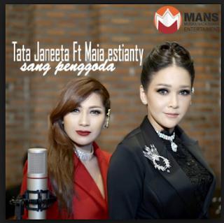 Tata Janeta, Maia Estianty, Lagu Pop, 2018,Download Lagu Tata Janeta Ft Maia Estianty Sang Penggoda MP3