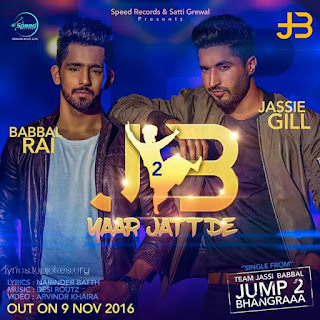 YAAR JATT DE LYRICS FROM J2B: Babbal Rai and Jassie Gil is Back with their Latest Punjabi track from the album Jump 2 Bhanraaa. This song is sung by Jassie Gill and Babbal Rai and Music of the song is created by Desi Routz while lyrics is penned by Narinder Batth.