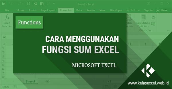 Rumus Excel SUM, Cara Menjumlahkan Data dan Angka di Excel Dengan Fungsi SUM