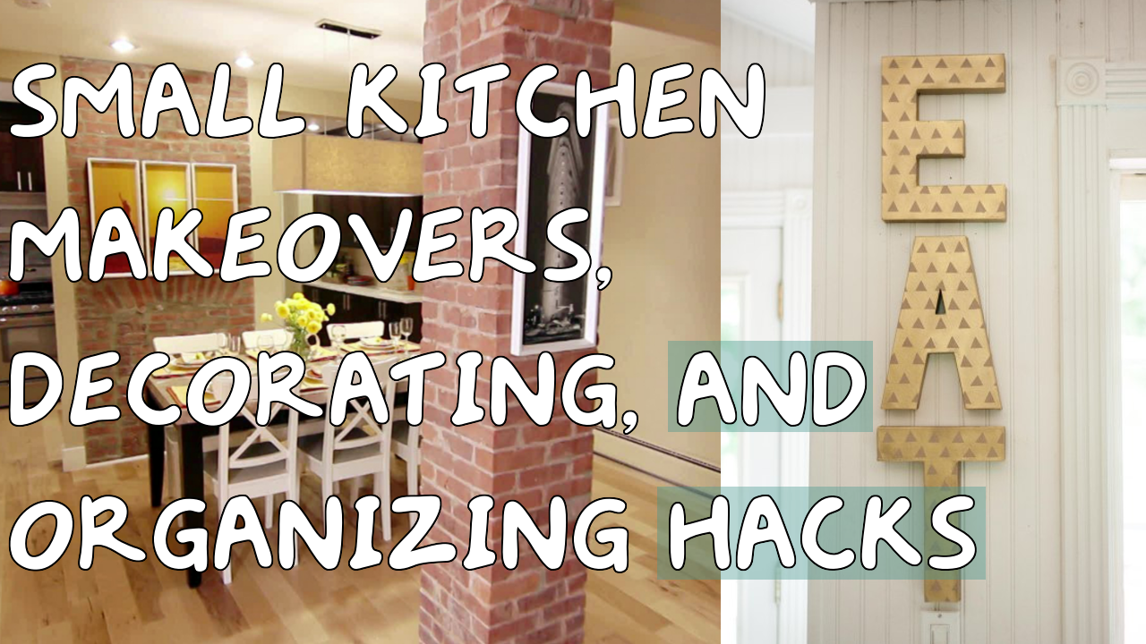 Small Kitchen Makeovers, Decorating, and Organizing Hacks