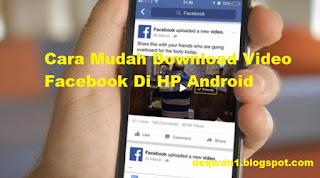 Cara Mudah Download Video Facebook Di HP Android