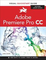 Adobe Premiere Pro CC: Visual QuickStart Guide