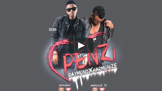 Harmonize Ft Rayvanny (Raymond) - Penzi