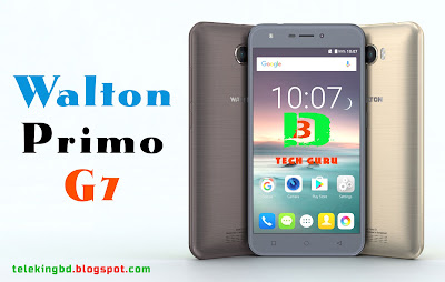 Walton Primo G7 Android Phone Specifications & Price