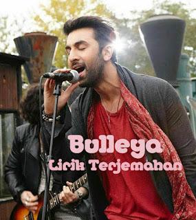 Lagu India Bulleya - Ae Dil Hai Mushkil - Lirik Terjemahan