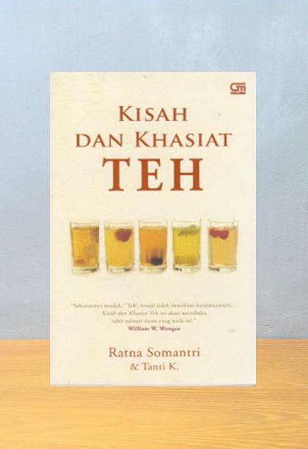 KISAH DAN KHASIAT TEH, Ratna Somantri & Tanti K.