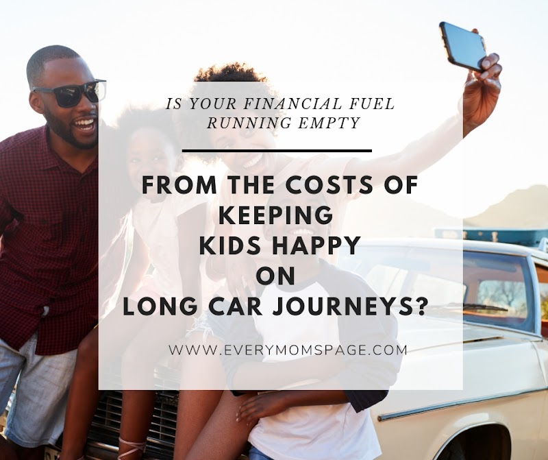Is Your Financial Fuel Running Empty From The Costs Of Keeping Kids Happy On Long Car Journeys?