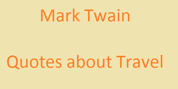 Mark Twain Quotes About Travel