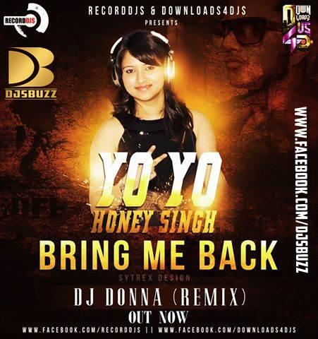 Yo Yo Honey Singh - Bring Me Back By DJ Donna Remix  Yo Yo Honey Sin...