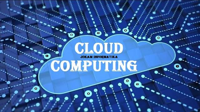 Apa Itu Cloud Computing Lengkap ? -  JOKAM INFORMATIKA