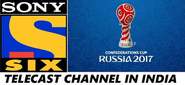 Sony Six will Live Telecast Confederations Cup 2017 in India